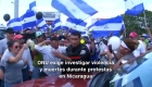 #MinutoCNN: ONU exige investigar muertes en Nicaragua