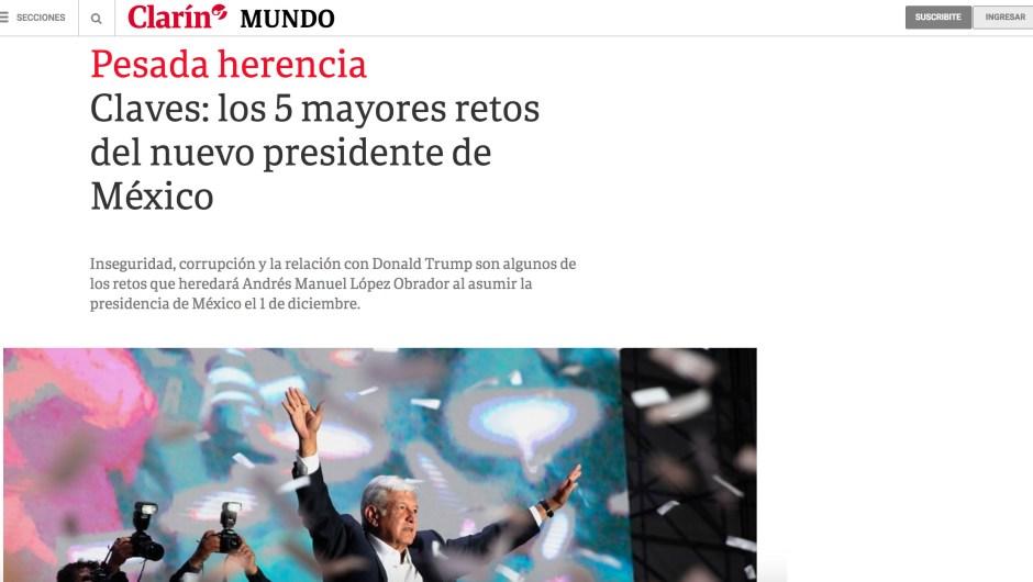 """En Argentina, el diario Clarín lleva en su portada digital un análisis de la """"pesada herencia"""" que afronta el virtual nuevo presidente de México."""