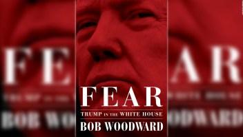 """""""Fear"""", el libro sobre los miedos en la Casa Blanca de Trump"""
