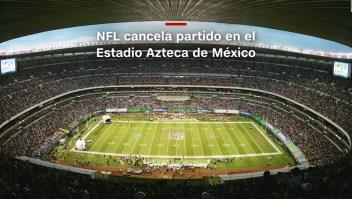 #MinutoCNN: NFL cancela partido en el Estadio Azteca de México