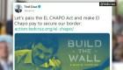 Cruz sugirió que el Chapo pague el muro