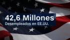 EE.UU.: 42,6 millones han pedido subsidios por desempleo