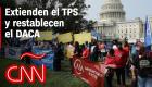 Extienden el TPS y queda restablecido el DACA: esto es lo que debes saber