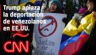 Donald Trump ordena aplazar la deportación de venezolanos en EE.UU.