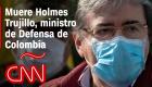 Fallece Carlos Holmes Trujillo, ministro de Defensa de Colombia