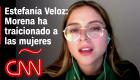 Estefanía Veloz habla de AMLO, Félix Salgado Macedonio y más tras renunciar a Morena